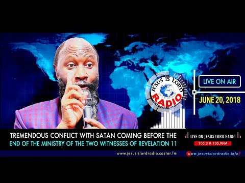 PROPHECY - TREMENDOUS CONFLICT WITH SATAN COMING BEFORE THE END OF THE MINISTRY OF THE TWO WITNESSES