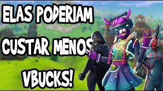 7 SKINS QUE PODERIAM SER MAIS BARATAS!! - FORTNITE BATTLE ROYALE