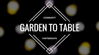 Partnerships: Garden to Table