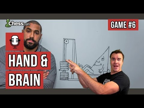 Hand & Brain Chess Game 6: Amateur Hour with Rensch and Urschel