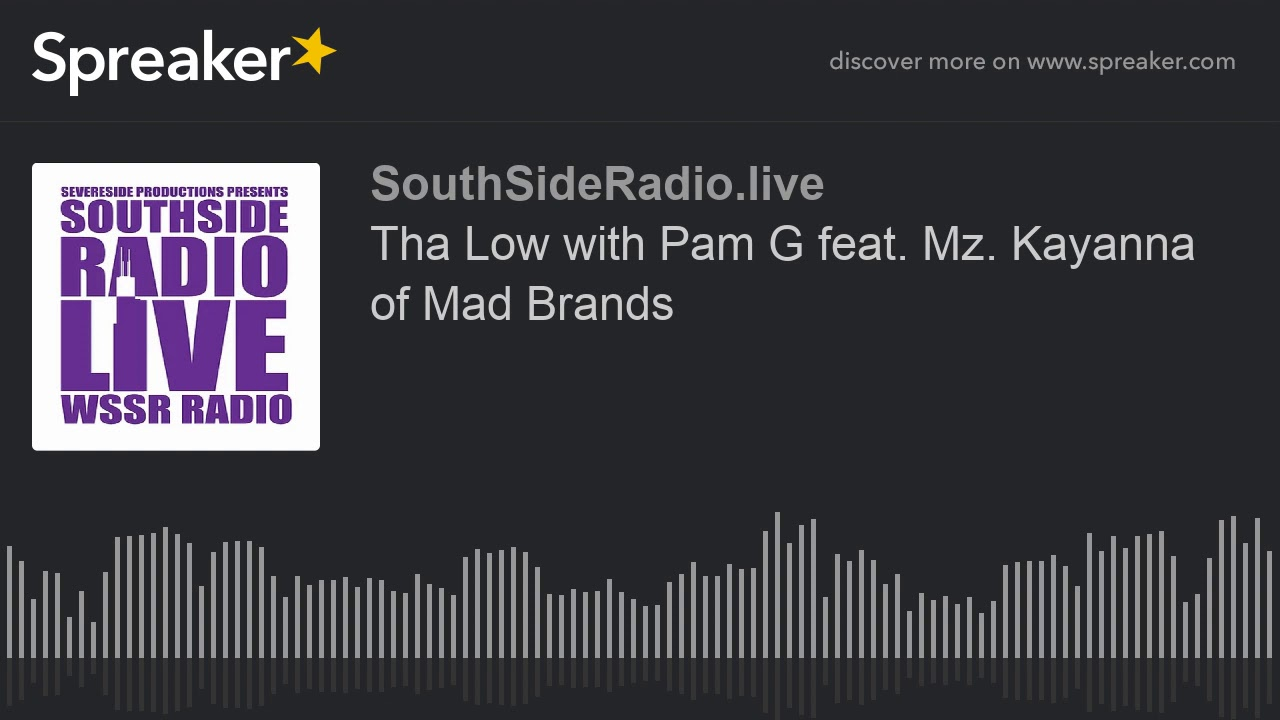 Tha Low with Pam G feat. Mz. Kayanna of Mad Brands