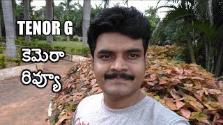 Tenor G (10.or G) Camera Review with photos & video samples ll in telugu ll