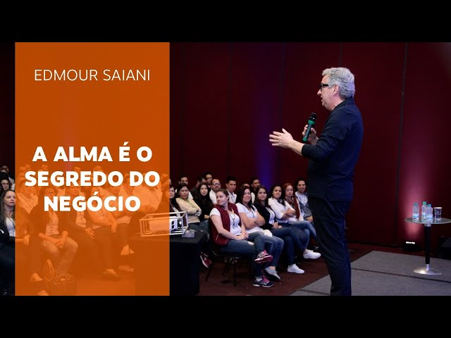 A alma é o segredo do Negócio | Epicentro 2020 | Edmour Saiani