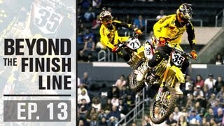 Beyond The Finish Line - Episode 13 X Games