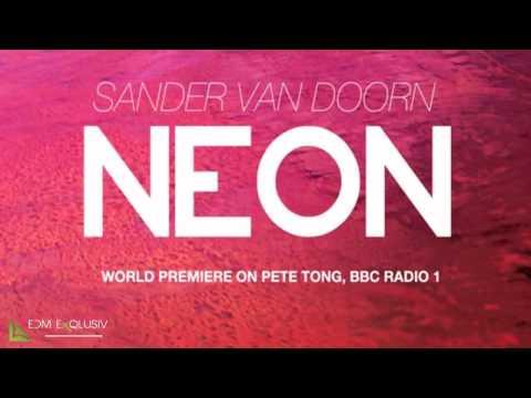 музыка sander van doorn. Sander van Doorn - Neon (Original Mix) слушать онлайн песню