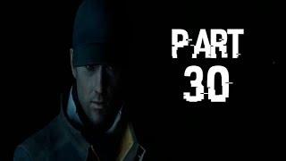 Watch Dogs Walkthrough Part 30 - Gameplay Playthrough Let