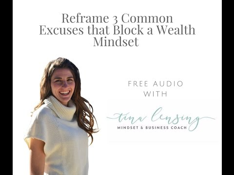 Reframe 3 Common Excuses That Block a Wealth Mindset