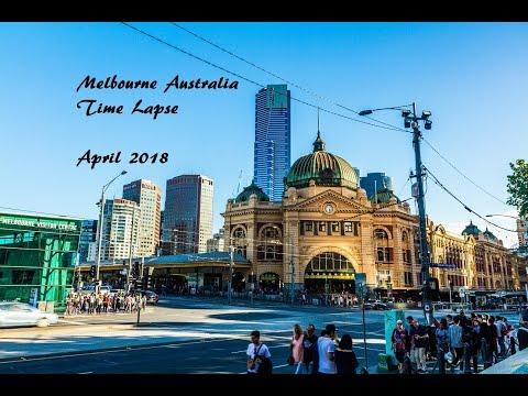 Melbourne Australia - Time Lapse April 2018