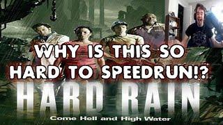Why is Hard Rain so HARD to SPEEDRUN!?