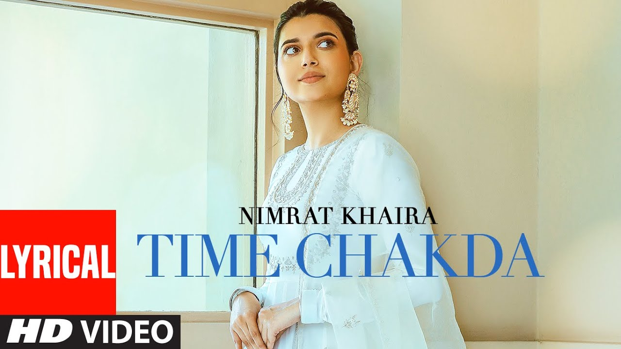 Time Chakda (LYRICAL) Nimrat Khaira | Desi Crew | Rony Ajnali, Gill Machhrai | Latest Punjabi Song