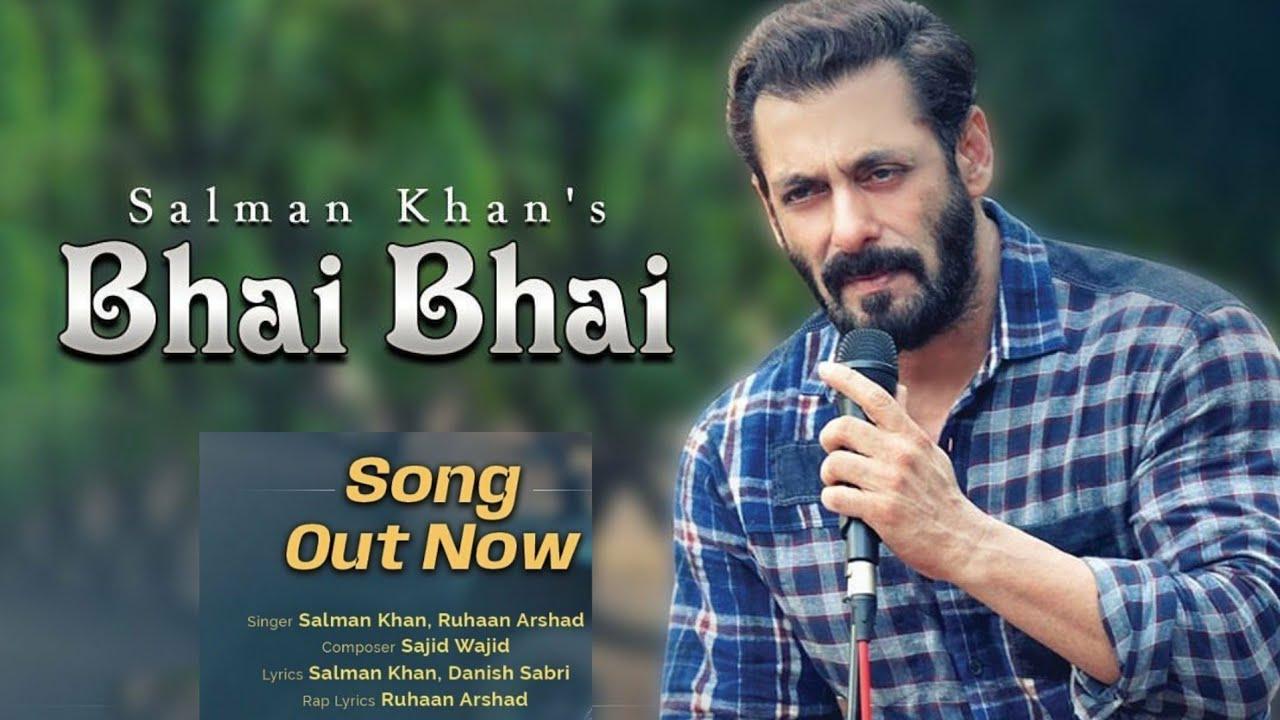 Bhai Bhai Salman Khan New Song Out Now - Salman Khan | Bhai Bhai ...