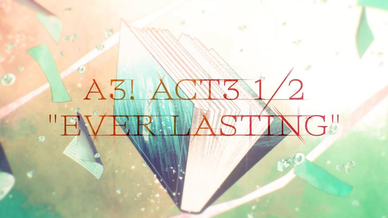 A3! (エースリー)メインストーリー第三部前半PV