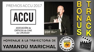 Homenaje a YAMANDU MARICHAL en los PREMIOS ACCU 2017
