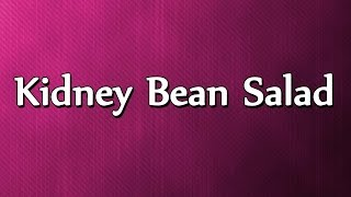Kidney Bean Salad - Easy To Learn - Recipes