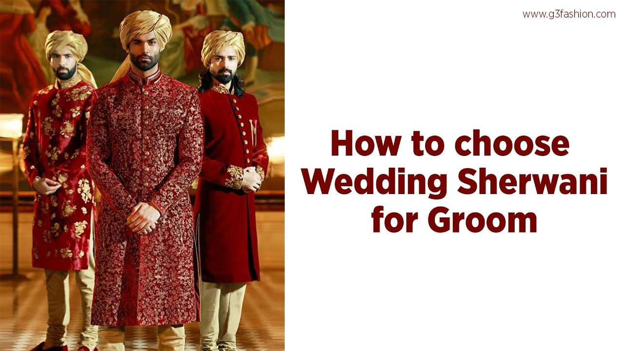 How To Choose Wedding Sherwani For Groom Indian Groom Attire