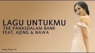 The Panasdalam Bank feat. Ajeng & Nawa - Lagu Untukmu | OST. Dilan 1991 (Lirik)
