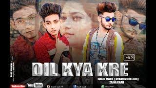 Dil kya kre ||new video song ||Ayaan and soaib mark|| music - zunair khalid