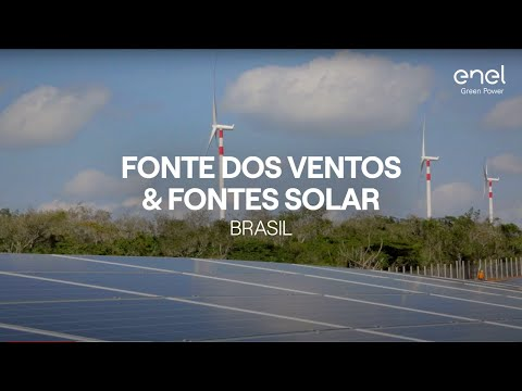 Enel Green Power's plant in the world: Fonte dos Ventos/Solar (Brasil)