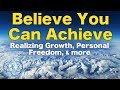 Believe You Can Achieve - Realizing Growth, Personal Freedom, & more... - Rav Dror