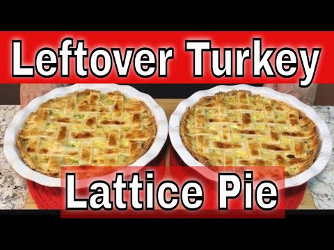 Leftover Turkey Lattice Pie!