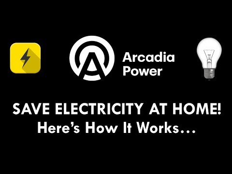 ARCADIA POWER - SAVE ELECTRICITY AT HOME!
