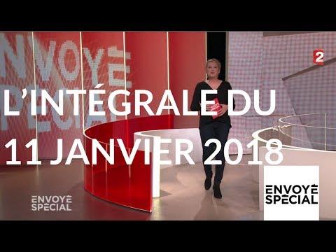 Envoyé spécial. L'intégrale du jeudi 11 janvier 2018 (France 2)