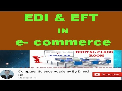 क्या है EDI & EFT ? :Electronic Data Interchange AND  Electronic Funds Transfer