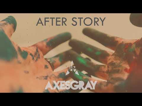Axesgray - After Story (Official Audio)