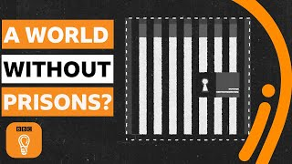 What would a world without prisons be like? | BBC Ideas