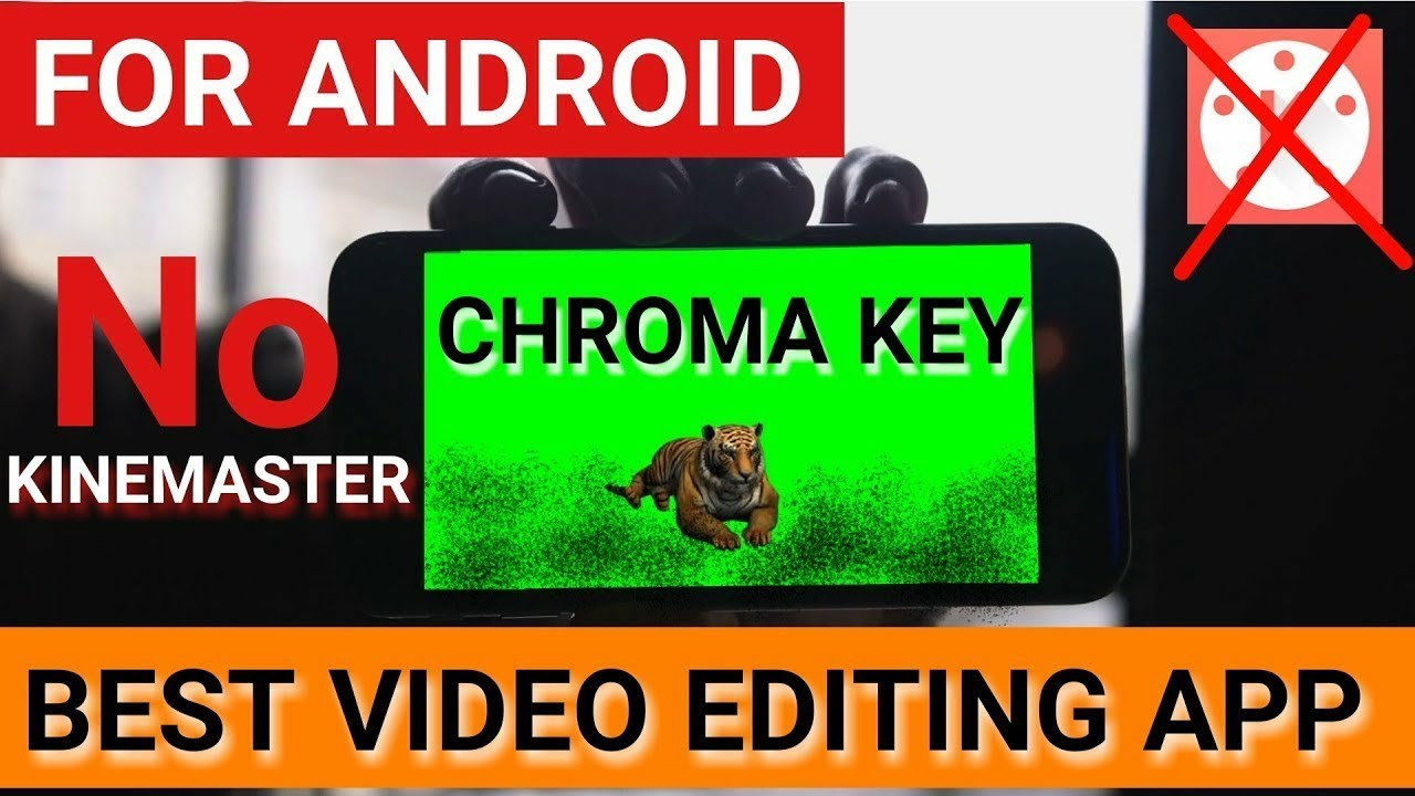 BEST VIDEO EDITING APP FOR ANDROID    CHROMA KEY    4K    VIDEO LAYER   