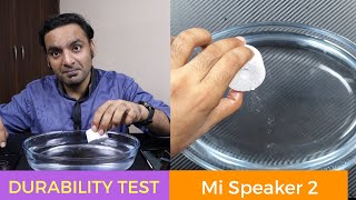 Mi Compact Bluetooth Speaker 2 Durability Test (SCRATCH DROP WATER) - Best Gadgets Under 1000 Rs