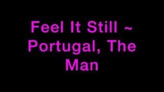 Feel It Still ~ Portugal, The Man Lyrics | KittyGamingTunes