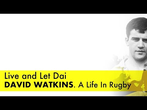Live and Let Dai. David Watkins. A Life In Rugby