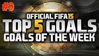Fifa 15 | Top 5 goals Of the Week #9