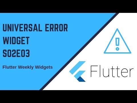 Flutter Weekly Widgets S02E03   Universal Error Widget