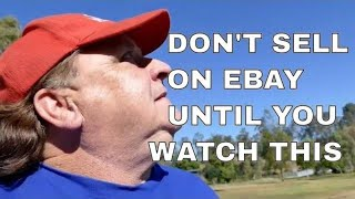 DON'T SELL ON EBAY UNTIL YOU WATCH THIS!
