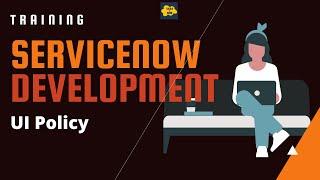 #8 ServiceNow Developer Training | UI Policy