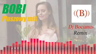 Bobi - Pluszowy miś (Dj Bocianus Remix)