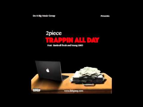 2piece Feat Bankroll Fresh and Young Dro - Trappin All Day (RIP) mp3