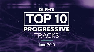 [Progressive House] DI FM Top 10 Progressive House Tracks June 2019 - Johan N. Lecander