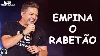 Wesley Safadão - Empina o Rabetão [Música Nova][Repertório Novo]