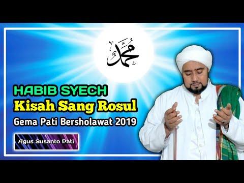 Habib Syech Quot Kisah Sang Rosul Quot Plus Lirik Gema Pati Bersholawat 2019
