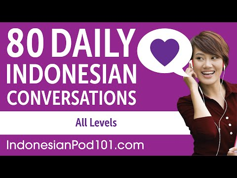 2 Hours 45 Minutes of Daily Indonesian Conversations - Indonesian Practice for ALL Learners