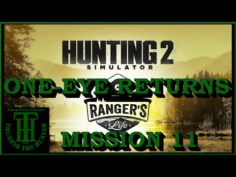 Mission 11 : One-Eye Returns - Rangers Life DLC ;Hunting Simulator 2 [PC] |