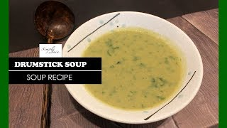 Drumstick Soup | How To Make Perfect Healthy Soup | Healthy Recipe | Simply Jain