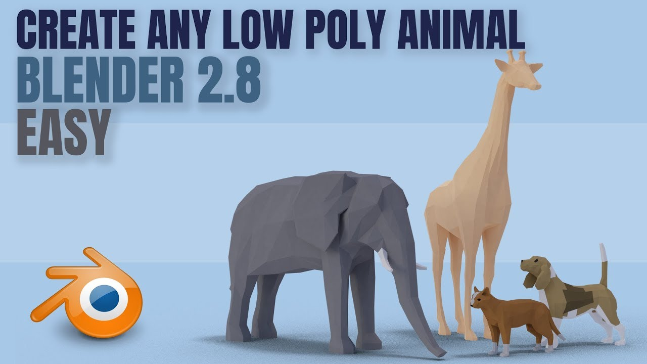 Low Poly Animals | Quick and Easy | Blender 2 8 | Basic Tutorial