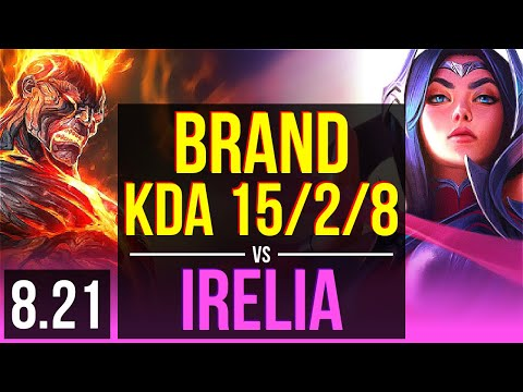 BRAND vs IRELIA (MID) | KDA 15/2/8, Legendary | Korea Diamond | v8.21