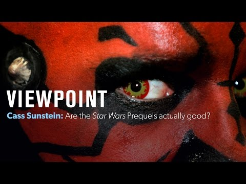 Cass Sunstein: Are the Prequels actually good? | VIEWPOINT