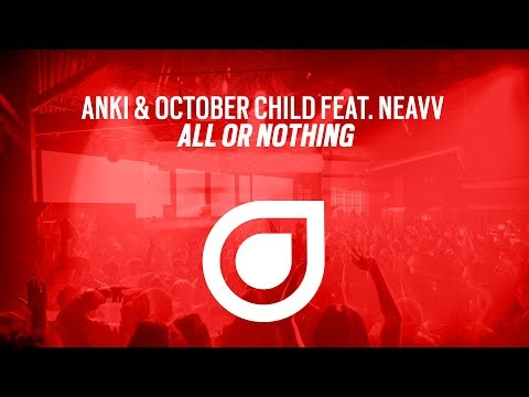 Anki & October Child feat. NEAVV - All Or Nothing [OUT NOW]