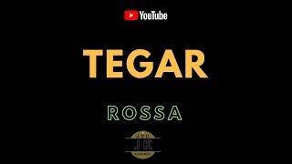 ROSSA - TEGAR _ KARAOKE POP INDONESIA TANPA VOKAL _ LIRIK